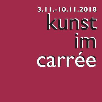 Kunst im Carrée vom 03.11.-10.11.2018